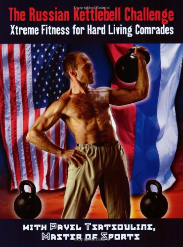 The-Russian-Kettlebell-Challenge-Xtreme-Fitness-for-Hard-Living-Comrades-0