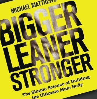 Bigger-Leaner-Stronger-The-Simple-Science-of-Building-the-Ultimate-Male-Body-The-Build-Healthy-Muscle-Series-0