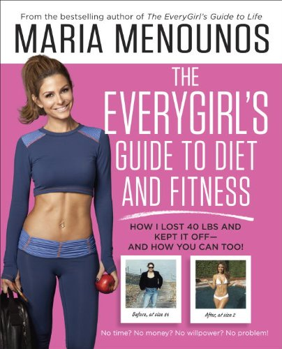 The-EveryGirls-Guide-to-Diet-and-Fitness-How-I-Lost-40-lbs-and-Kept-It-Off-And-How-You-Can-Too-0